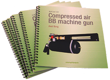 Build your own compressed air BB machine gun - Amazing DIY projects